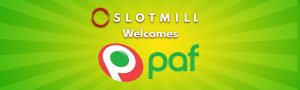 Slotmill partners with Paf